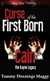 Curse of the First Born Cain (The Kayne Legacy Book 1)