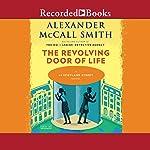 The Revolving Door of Life   Alexander McCall Smith