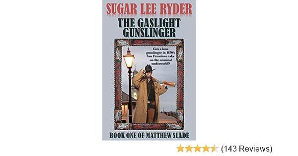 The Gaslight Gunslinger: Book One of Gunslinger Matthew Slade