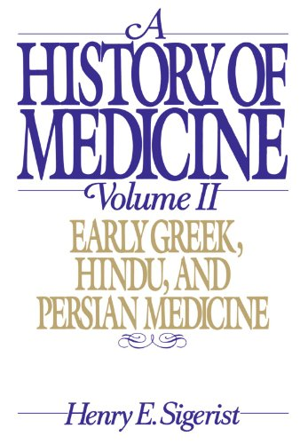 A History of Medicine: Volume 2: Early Greek, Hindu, and Persian Medicine