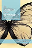 The Scream of the Butterfly, Gary Barnett, 1937565408