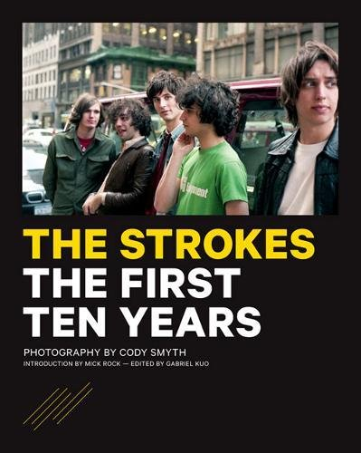 The Strokes: The First Ten Years [Cody Smyth] (Tapa Blanda)