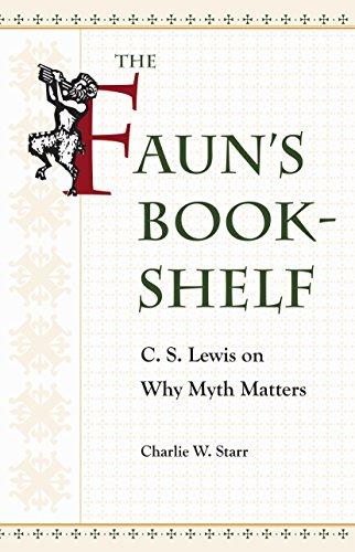 !Best The Faun's Bookshelf: C. S. Lewis on Why Myth Matters EPUB