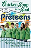 Just for Preteens: 101 Stories of Inspiration and Support for Tweens