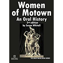 Women of Motown: An Oral History: Second Edition
