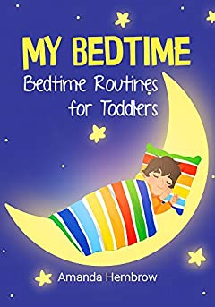My Bedtime: The going to bed book. This is a children's bedtime book about a boy who likes cookies and is not sure if he has to sleep (Sean 2)
