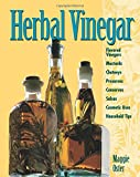 img - for Herbal Vinegar: Flavored Vinegars, Mustards, Chutneys, Preserves, Conserves, Salsas, Cosmetic Uses, Household Tips book / textbook / text book