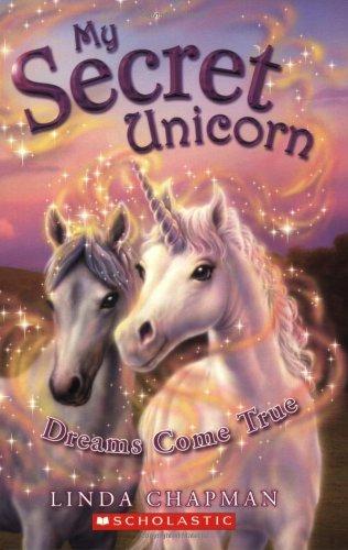 Unicorn True - My Secret Unicorn #2: Dreams Come True