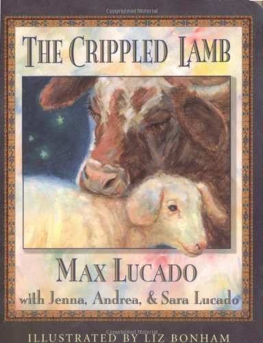 By Max Lucado The Crippled Lamb [Board book]