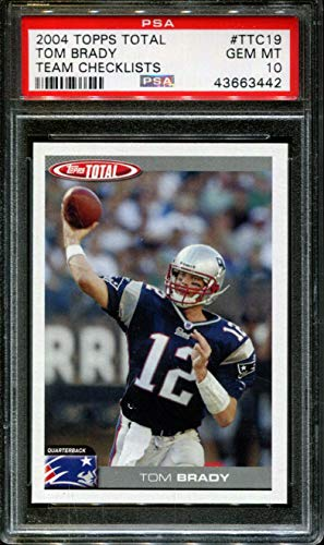 - 2004 TOPPS TOTAL TEAM CHECKLISTS #TTC19 TOM BRADY POP 6 PSA 10 F2722308-442