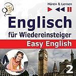 Unser Alltag: Englisch für Wiedereinsteiger - Easy English - Niveau A2 bis B2 (Hören & Lernen 2) | Dorota Guzik