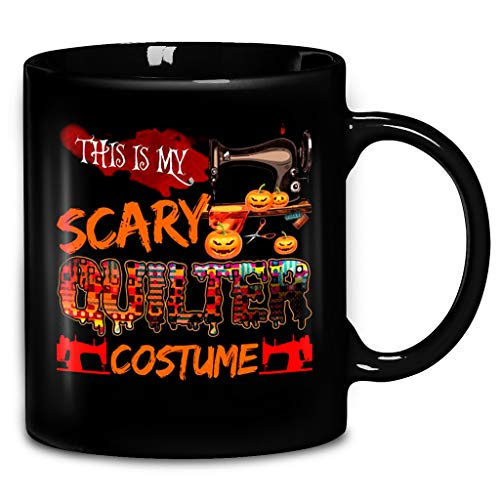 Funny Halloween This Is My Scary Quilter Costume Coffee Mug 11oz & 15oz Ceramic Tea Cups -