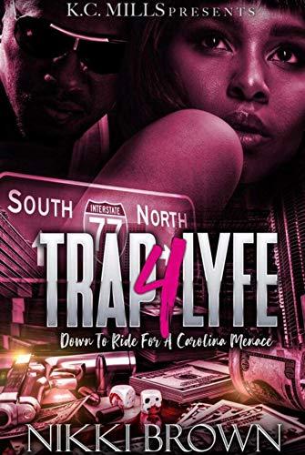Trap 4 Lyfe: Down To Ride For A Carolina Menace]()