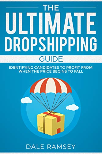 The Ultimate Dropshipping Guide: E-commerce Business Guide to $10,000/month - Passive Income Streams with Shopify, Amazon FBA, Affiliate marketing, Make Money Online with Best Strategies For Success