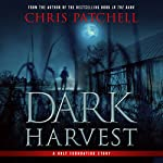 Dark Harvest | Chris Patchell