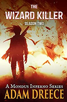 The Wizard Killer - Season Two: A Modus Fumus Series by [Dreece, Adam]