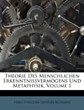 Theorie des Menschlichen Erkenntnissvermögens und Metaphysik, , 1245270761