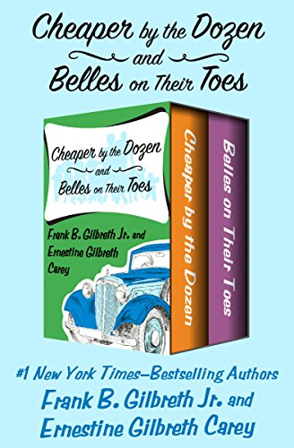 Cheaper by the Dozen and Belles on Their Toes (Cheaper By The Dozen By Frank B Gilbreth)