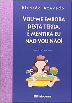 Vou-me Embora Desta Terra: Ricardo Azevedo: Amazon.com.br