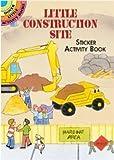Little Construction Site Sticker Activity Book (Dover Little Activity Books Stickers)