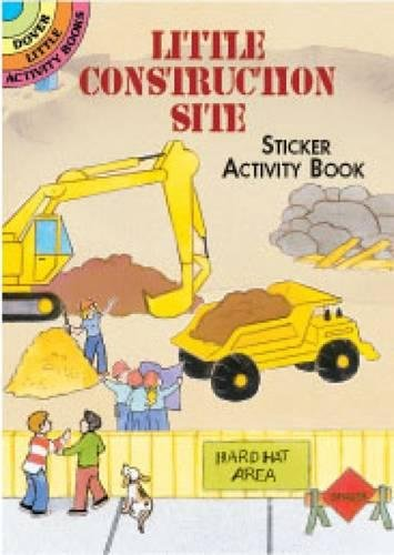 Little Construction Site Sticker Activity Book (Dover Little Activity Books Stickers) ()