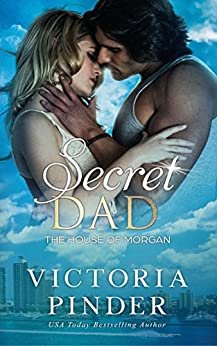 Secret Dad (The House of Morgan) by [Victoria Pinder]