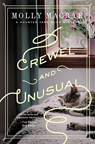 - Crewel and Unusual: A Haunted Yarn Shop Mystery (Haunted Yarn Shop Mystery Series)