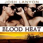 Blood Heat : Dangerous Ground   Josh Lanyon