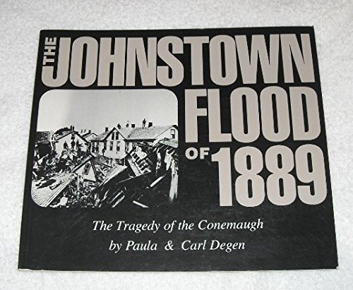 The Johnstown Flood of 1889: The Tragedy of the Conemaugh