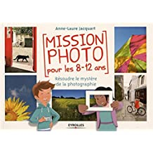 MISSION PHOTO POUR LES 8 - 12 ANS