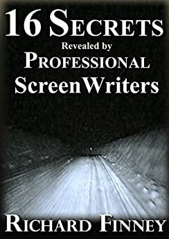 16 Secrets Revealed by Professional Screenwriters by [Finney, Richard]