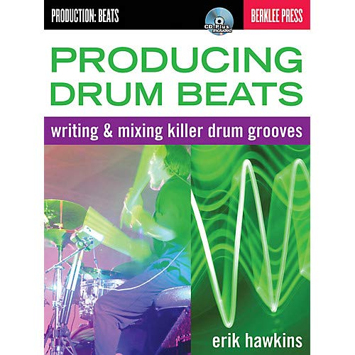 Producing Drum Beats Berklee Guide Series Softcover with disk Written by Erik Hawkins Pack of 2