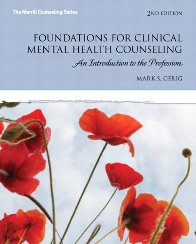 Foundations for Clinical Mental Health Counseling: An Introduction to the Profession (2nd Edition) (The Merrill Counseling)