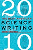 img - for The Best American Science Writing 2010 book / textbook / text book