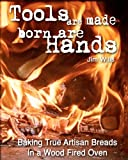 Tools Are Made, Born Are Hands, Jim Wills, 1451566883