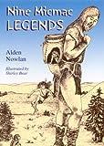 Nine Micmac Legends, Alden Nowlan, 0889991960
