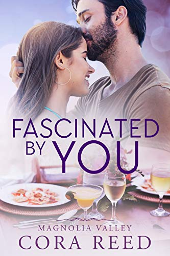Fascinated by You: A Small Town Love Story (Magnolia Valley Book 3)