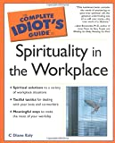 Spirituality in the Workplace, C. Diane Ealy, 0028643488