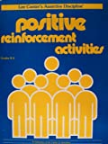 Positive Reinforcement Activities Grades K-6, Lee Canter, 0960897836