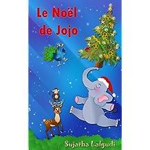 Noël pour enfants: Le Noël de Jojo: Histoires de noel enfant, Children's French Picture book (French Edition), Livre de Noël pour les enfants.Noël livre,Histoires ... petits,  enfant (Livre pour enfants. t. 25)