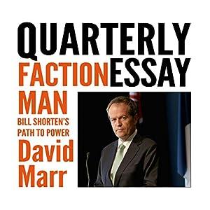 David Marr's quarterly essay: Faction Man: Bill Shorten's Path to Power
