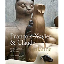 Francois-Xavier and Claude Lalanne: In the Domain of Dreams