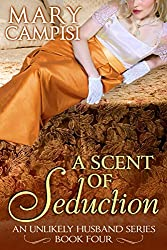A Scent of Seduction (An Unlikely Husband Book 4) (English Edition)