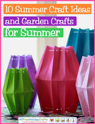 Download 10 Summer Craft Ideas And Garden Crafts For Summer Book Pdf