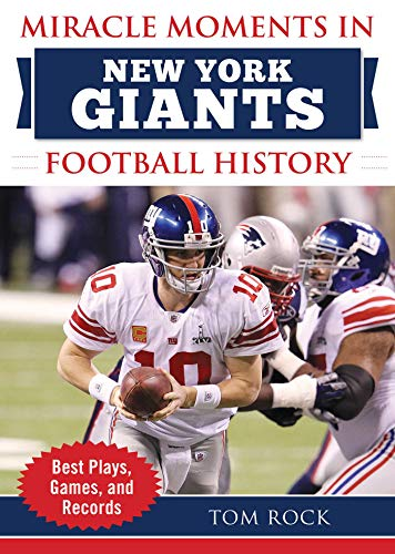 Miracle Moments in New York Giants Football History: Best Plays, Games, and ()
