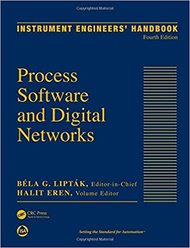 Instrument Engineers' Handbook, Volume 3: Process Software and Digital Networks, Fourth Edition (Volume 1)