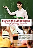 Stars in the Schoolhouse: Teaching Practices and Approaches that Make a Difference (Series in Education)
