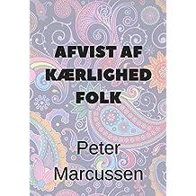 Afvist af kærlighed folk (Danish Edition)