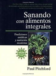 Sanando con alimentos integrales: Tradiciones asiáticas y nutritión moderna (Spanish Edition)