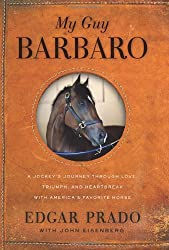 My Guy Barbaro: A Jockey's Journey Through Love, Triumph, and Heartbreak with America's Favorite Horse
